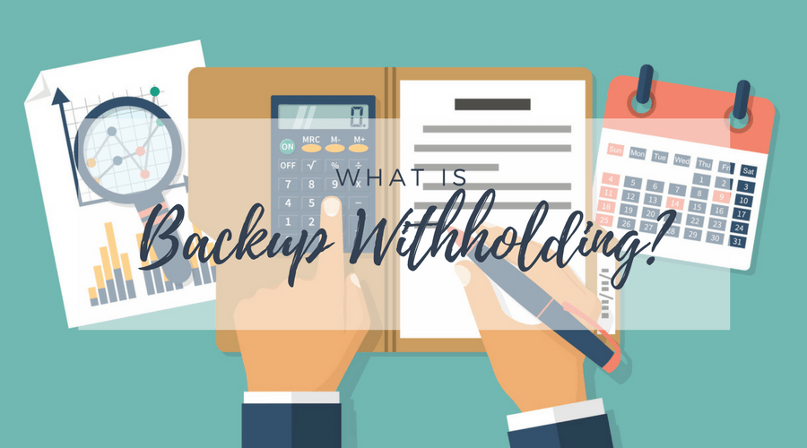 graphic of what is backup withholding, illustration hands holding pen using calculator
