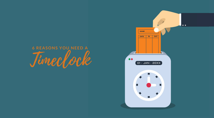 6 Reasons You Need a Timeclock